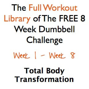 The Full Library Workout Of The FREE 8 Week Dumbbell Challenge