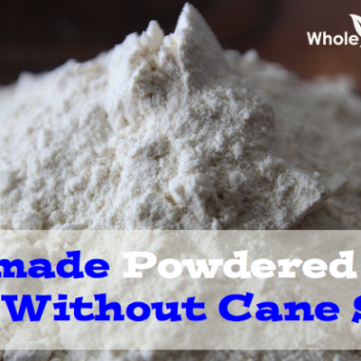 Homemade Powdered Sugar Made Without Cane Sugar