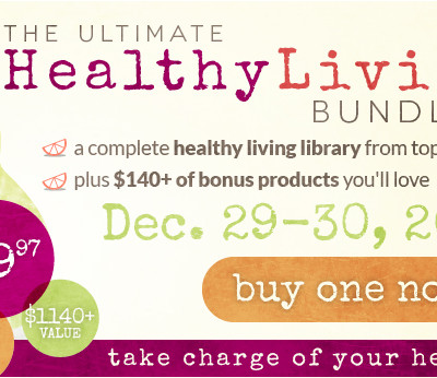 Ultimate Healthy Living Bundle 2 DAY ONLY FLASH SALE!